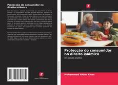 Bookcover of Protecção do consumidor no direito islâmico