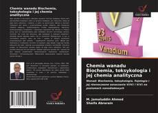 Chemia wanadu Biochemia, toksykologia i jej chemia analityczna的封面