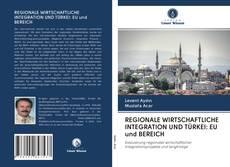 Обложка REGIONALE WIRTSCHAFTLICHE INTEGRATION UND TÜRKEI: EU und BEREICH