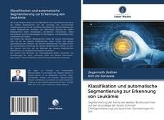 Обложка Klassifikation und automatische Segmentierung zur Erkennung von Leukämie