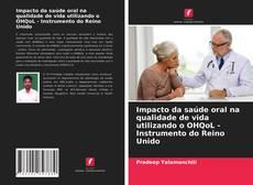Capa do livro de Impacto da saúde oral na qualidade de vida utilizando o OHQoL - Instrumento do Reino Unido