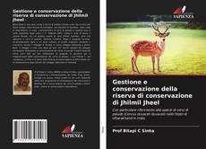 Copertina di Gestione e conservazione della riserva di conservazione di Jhilmil Jheel
