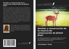 Bookcover of Gestión y conservación de la reserva de conservación de Jhilmil Jheel