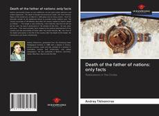 Bookcover of Death of the father of nations: only facts