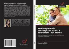 Couverture de Kompatybilność sensoryczna dzieci z autyzmem i ich matek