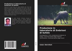 Copertina di Produzione in laboratorio di Embrioni di bufalo