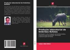 Portada del libro de Produção laboratorial de Embriões Búfalos