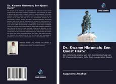 Dr. Kwame Nkrumah; Een Quest Hero?的封面