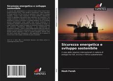 Copertina di Sicurezza energetica e sviluppo sostenibile