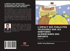 Bookcover of L'IMPACT DES PUBLICITÉS TÉLÉVISÉES SUR LES HABITUDES ALIMENTAIRES DES ENFANTS