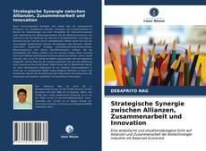 Copertina di Strategische Synergie zwischen Allianzen, Zusammenarbeit und Innovation