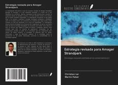 Estrategia revisada para Amager Strandpark的封面