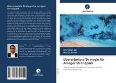 Portada del libro de Überarbeitete Strategie für Amager Strandpark