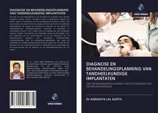 DIAGNOSE EN BEHANDELINGSPLANNING VAN TANDHEELKUNDIGE IMPLANTATEN kitap kapağı