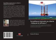 Couverture de Surveillance bancaire au Liberia : Adéquat et efficace ?