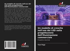 Обложка Un modello di crescita nell'uso dei LED nella progettazione dell'illuminazione commerciale