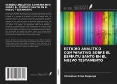 Borítókép a  ESTUDIO ANALÍTICO COMPARATIVO SOBRE EL ESPÍRITU SANTO EN EL NUEVO TESTAMENTO - hoz