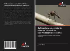 Portada del libro de Deforestazione e malattie infettive zoonotiche nell'Amazzonia brasiliana: