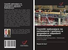 Bookcover of Czynniki wpływające na zachowanie i postawy w gospodarce odpadami budowlanymi