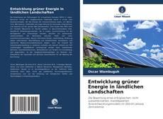 Обложка Entwicklung grüner Energie in ländlichen Landschaften