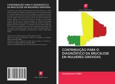 CONTRIBUIÇÃO PARA O DIAGNÓSTICO DA BRUCELOSE EM MULHERES GRÁVIDAS kitap kapağı