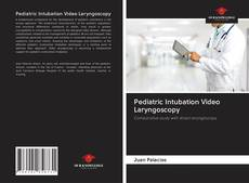 Couverture de Pediatric Intubation Video Laryngoscopy