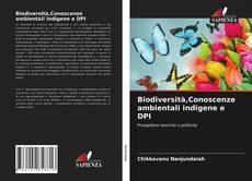 Copertina di Biodiversità,Conoscenze ambientali indigene e DPI