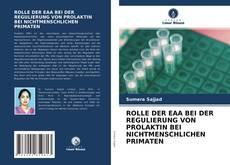 Bookcover of ROLLE DER EAA BEI DER REGULIERUNG VON PROLAKTIN BEI NICHTMENSCHLICHEN PRIMATEN