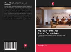 Couverture de O papel do ethos nas interacções televisivas