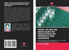 Bookcover of PAPEL DA EAA NA REGULAÇÃO DA PROLACTINA EM PRIMATAS NÃO HUMANOS