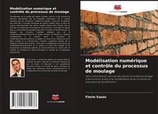 Borítókép a  Modélisation numérique et contrôle du processus de moulage - hoz