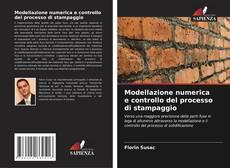 Copertina di Modellazione numerica e controllo del processo di stampaggio