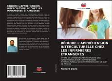 Couverture de RÉDUIRE L'APPRÉHENSION INTERCULTURELLE CHEZ LES INFIRMIÈRES ÉTRANGÈRES