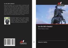 Bookcover of La via dei classici