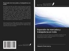 Bookcover of Expansión de mercados y trabajadoras en India