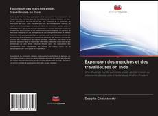 Bookcover of Expansion des marchés et des travailleuses en Inde