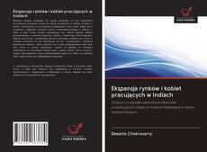 Bookcover of Ekspansja rynków i kobiet pracujących w Indiach