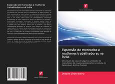 Bookcover of Expansão de mercados e mulheres trabalhadoras na Índia