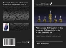 Copertina di Patrones de distribución de los ingresos de los criadores de pollos de engorde