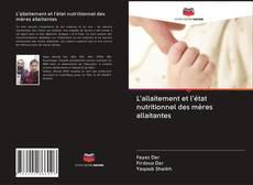 L'allaitement et l'état nutritionnel des mères allaitantes kitap kapağı