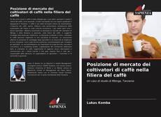Copertina di Posizione di mercato dei coltivatori di caffè nella filiera del caffè
