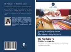 Обложка Die Fallstudie im Bibliothekswesen