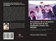 Perception de la direction, du personnel et des étudiants envers les HDSAU kitap kapağı