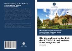 Bookcover of Die Verwaltung in der Zeit des COVID-19 und andere Forschungsartikel
