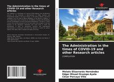 Bookcover of The Administration in the times of COVID-19 and other Research articles