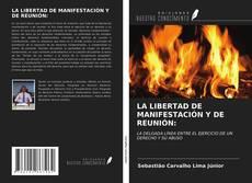 Bookcover of LA LIBERTAD DE MANIFESTACIÓN Y DE REUNIÓN: