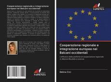 Cooperazione regionale e integrazione europea nei Balcani occidentali的封面