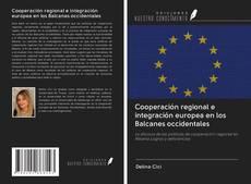 Portada del libro de Cooperación regional e integración europea en los Balcanes occidentales