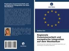 Bookcover of Regionale Zusammenarbeit und europäische Integration auf dem Westbalkan