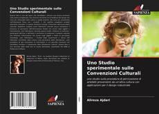 Copertina di Uno Studio sperimentale sulle Convenzioni Culturali